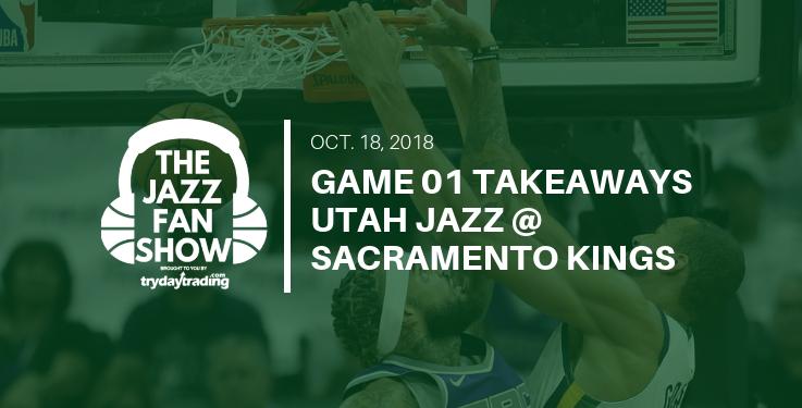Game 01 Takeaways - Utah Jazz at Sacramento Kings