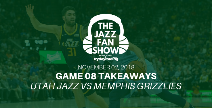 Game 08 Takeaways - Utah Jazz vs Memphis Grizzlies
