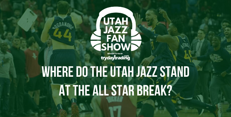 Where do the Utah Jazz stand at the NBA All Star break?